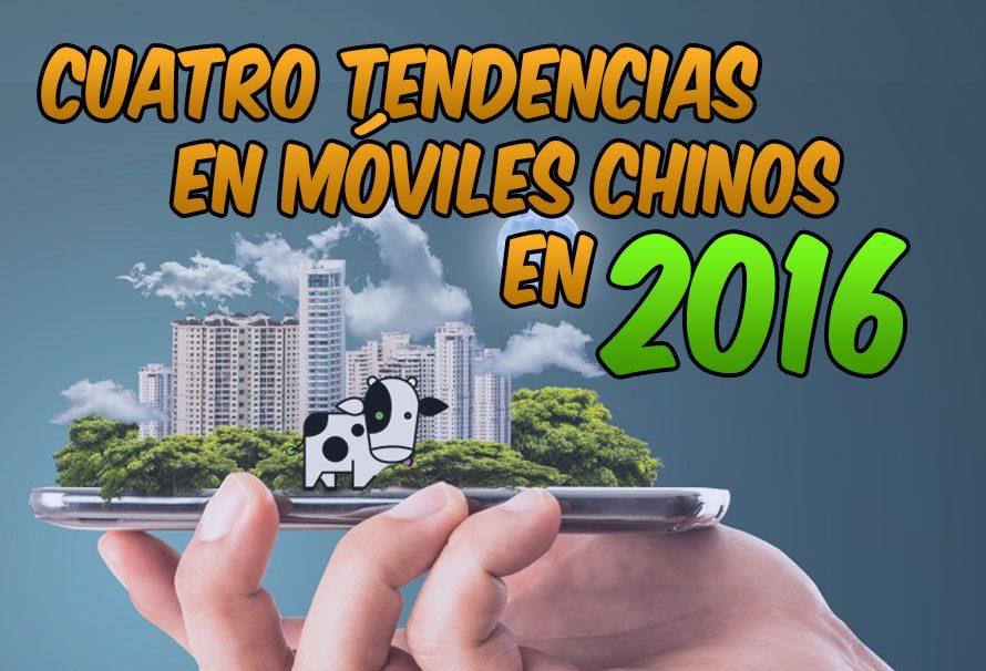 4 tendencias en móviles chinos en 2016