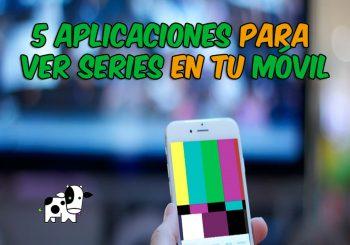 Las 5 mejores apps Android para ver series