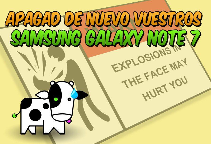 Samsung: apaguen de nuevo sus Galaxy Note 7