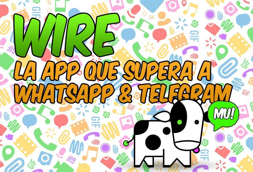 Wire, la app de mensajería que supera a Whatsapp y Telegram