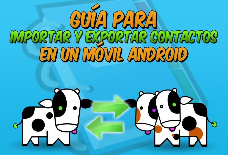 Guía para importar y exportar contactos en nuestro móvil Android