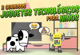 3 curiosos juguetes tecnológicos para niños