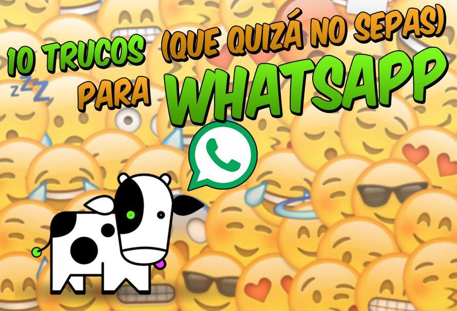 10 trucos que quizá no sepas de WhatsApp