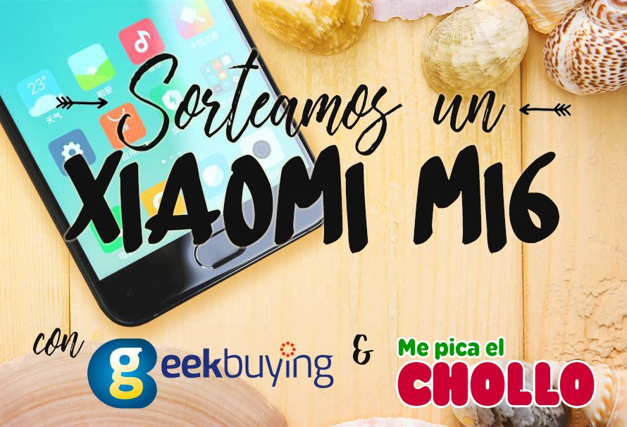 ¡Sorteamos un Xiaomi Mi6 con Me Pica el Chollo y Geekbuying!